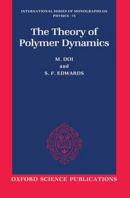 The Theory of Polymer Dynamics - International Series of Monographs on Physics 73 (Paperback)