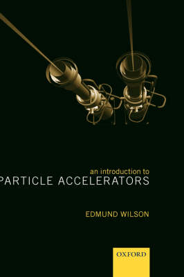 An Introduction to Particle Accelerators (Hardback)