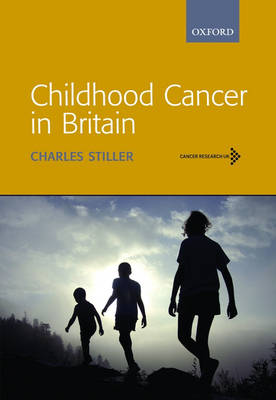 Childhood Cancer in Britain: Incidence, survival, mortality (Hardback)