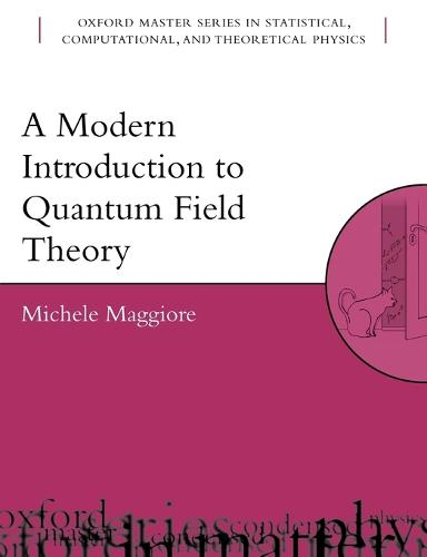 A Modern Introduction to Quantum Field Theory - Oxford Master Series in Physics 12 (Paperback)