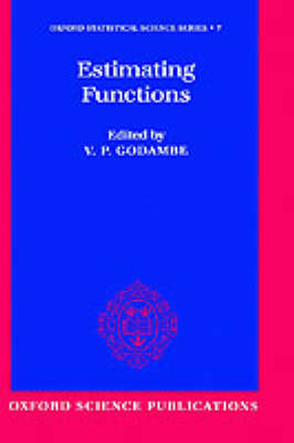 Estimating Functions - Oxford Statistical Science Series 7 (Hardback)