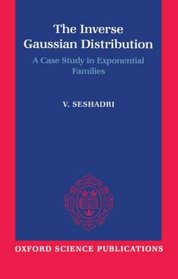 The Inverse Gaussian Distribution: A Case Study in Exponential Families (Hardback)