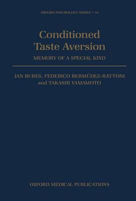 Conditioned Taste Aversion: Memory of a Special Kind - Oxford Psychology Series 31 (Hardback)