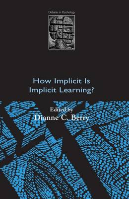 How Implicit is Implicit Learning? - Debates in Psychology (Paperback)