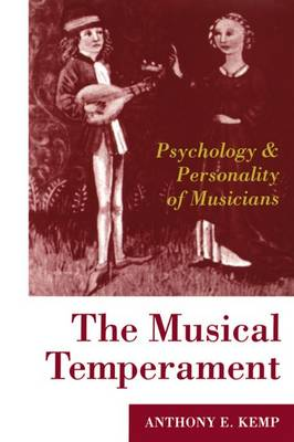 The Musical Temperament: Psychology and Personality of Musicians (Paperback)