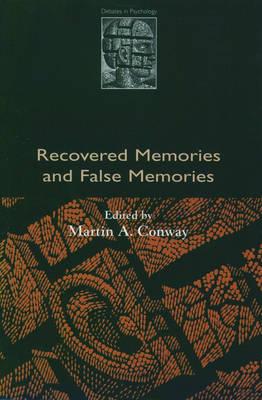 Recovered Memories and False Memories - Debates in Psychology (Paperback)