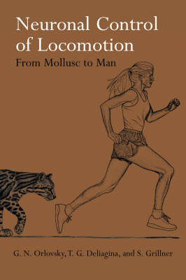 Neuronal Control of Locomotion: From Mollusc to Man - Oxford Neuroscience Series (Hardback)