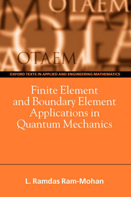 Finite Element and Boundary Element Applications in Quantum Mechanics - Oxford Texts in Applied and Engineering Mathematics 5 (Paperback)
