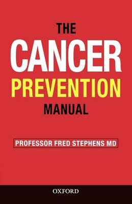 The Cancer Prevention Manual: Simple Rules to Reduce the Risks (Paperback)