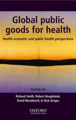 Global Public Goods for Health: Health economic and public health perspectives (Hardback)