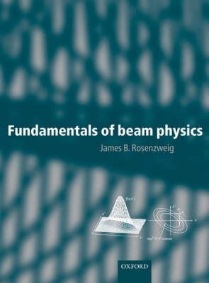 Fundamentals of Beam Physics (Hardback)