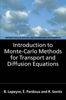 Introduction to Monte-Carlo Methods for Transport and Diffusion Equations - Oxford Texts in Applied and Engineering Mathematics 6 (Hardback)