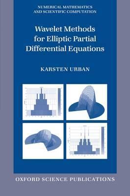 Wavelet Methods for Elliptic Partial Differential Equations - Numerical Mathematics and Scientific Computation (Hardback)