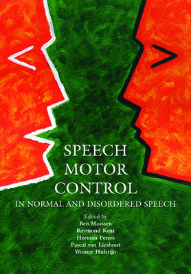 Speech Motor Control: In Normal and Disordered Speech (Paperback)