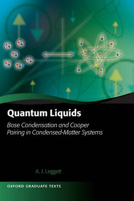 Quantum Liquids: Bose condensation and Cooper pairing in condensed-matter systems - Oxford Graduate Texts (Hardback)