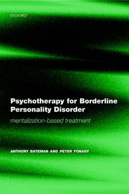 Psychotherapy for Borderline Personality Disorder: Mentalization Based Treatment (Paperback)