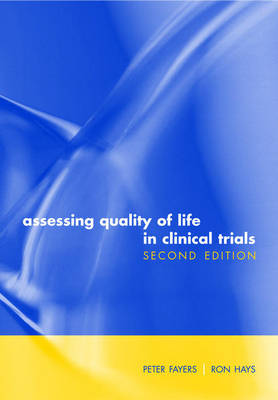 Assessing Quality of Life in Clinical Trials: Methods and practice (Hardback)