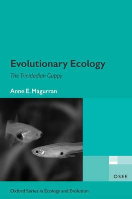 Evolutionary Ecology: The Trinidadian Guppy - Oxford Series in Ecology & Evolution (Hardback)