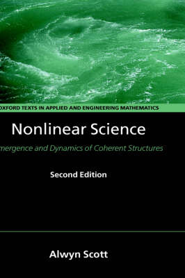 Nonlinear Science: Emergence and Dynamics of Coherent Structures - Oxford Texts in Applied and Engineering Mathematics 8 (Hardback)