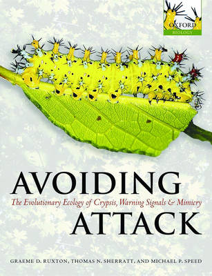 Avoiding Attack: The Evolutionary Ecology of Crypsis, Warning Signals and Mimicry (Paperback)