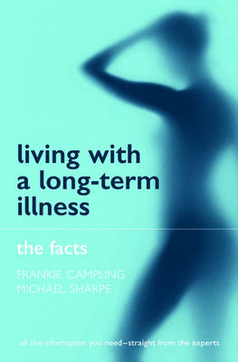 Living with a Long-term Illness: The Facts - The Facts (Paperback)