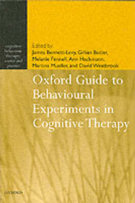 Oxford Guide to Behavioural Experiments in Cognitive Therapy - Cognitive Behaviour Therapy: Science and Practice (Paperback)