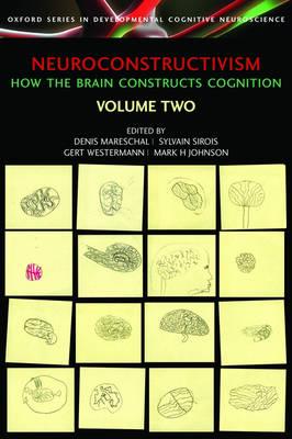 Neuroconstructivism - II: Perspectives and Prospects - Developmental Cognitive Neuroscience (Paperback)