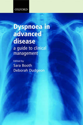 Dyspnoea in Advanced Disease: A guide to clinical management (Paperback)