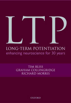 Long-term Potentiation: Enhancing neuroscience for 30 years (Hardback)