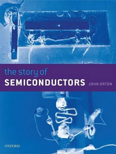 The Story of Semiconductors (Hardback)