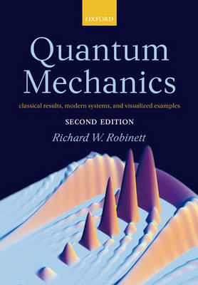Quantum Mechanics: Classical Results, Modern Systems, and Visualized Examples (Hardback)