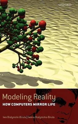 Modeling Reality: How Computers Mirror Life (Hardback)