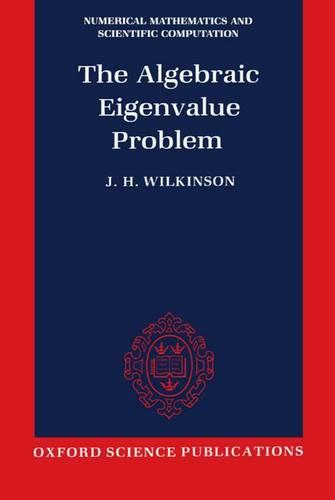 The Algebraic Eigenvalue Problem - Numerical Mathematics and Scientific Computation (Paperback)