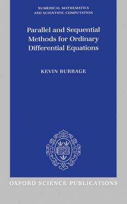Parallel and Sequential Methods for Ordinary Differential Equations - Numerical Mathematics and Scientific Computation (Hardback)