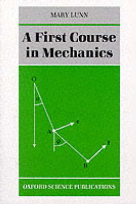 A First Course in Mechanics (Paperback)