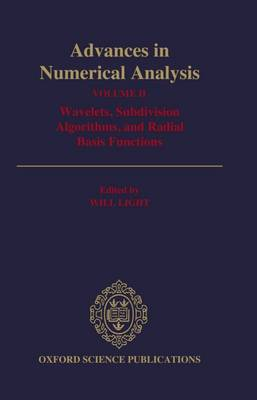 Advances in Numerical Analysis: Volume II: Wavelets, Subdivision Algorithms, and Radial Basis Functions - Advances in Numerical Analysis (Hardback)