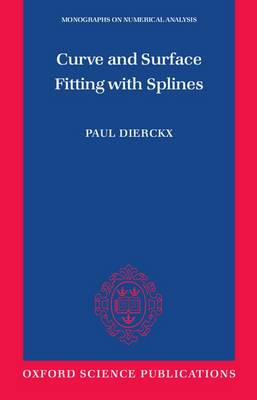Curve and Surface Fitting with Splines - Monographs on Numerical Analysis (Paperback)