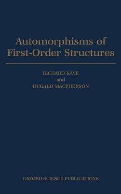 Automorphisms of First-order Structures (Hardback)