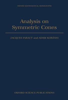 Analysis on Symmetric Cones - Oxford Mathematical Monographs (Hardback)
