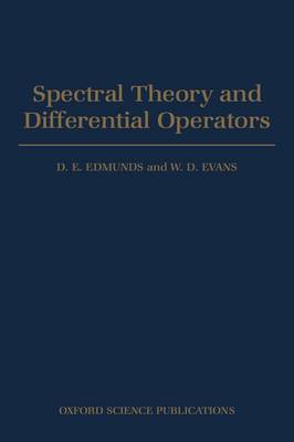 Spectral Theory and Differential Operators - Oxford Mathematical Monographs (Hardback)