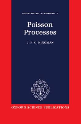 Poisson Processes - Oxford Studies in Probability 3 (Hardback)