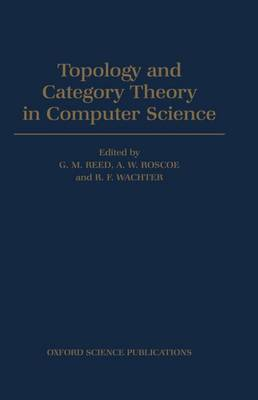 Topology and Category Theory in Computer Science (Hardback)