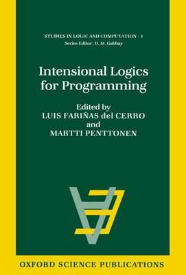 Intensional Logics for Programming - Studies in Logic and Computation 1 (Hardback)
