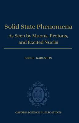 Solid State Phenomena: As Seen by Muons, Protons, and Excited Nuclei (Hardback)