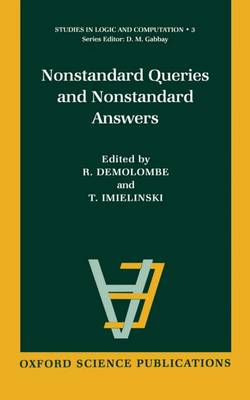 Nonstandard Queries and Nonstandard Answers - Studies in Logic and Computation 3 (Hardback)