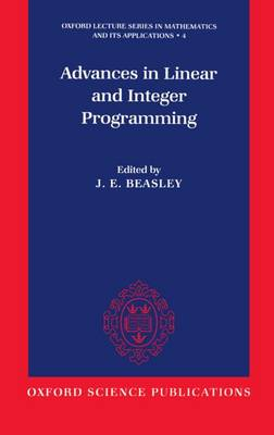 Advances in Linear and Integer Programming - Oxford Lecture Series in Mathematics and Its Applications 4 (Hardback)