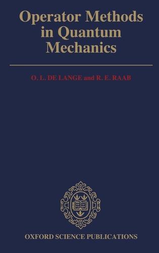 Operator Methods in Quantum Mechanics (Hardback)