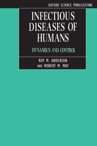Infectious Diseases of Humans: Dynamics and Control (Paperback)