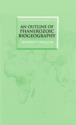 An Outline of Phanerozoic Biogeography - Oxford Biogeography Series 10 (Hardback)
