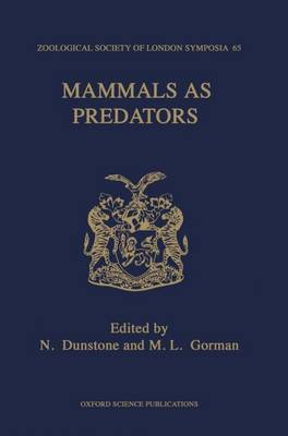 Mammals as Predators: The Proceedings of a Symposium held by The Zoological Society - Symposia of the Zoological Society of London 65 (Hardback)